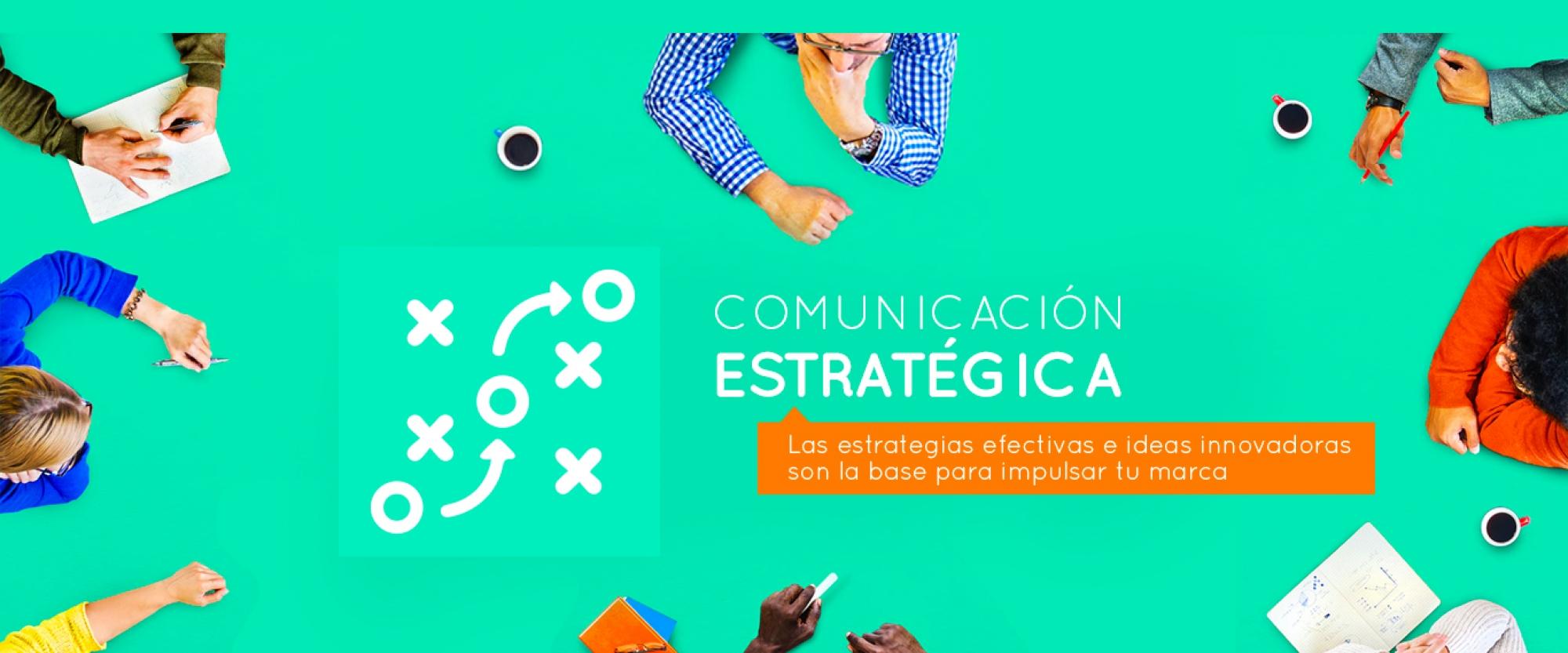 Comunicación Estratégica - Servicios Grupo creativo Macondo
